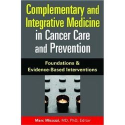 Complementary and Integrative Medicine in Cancer Care And